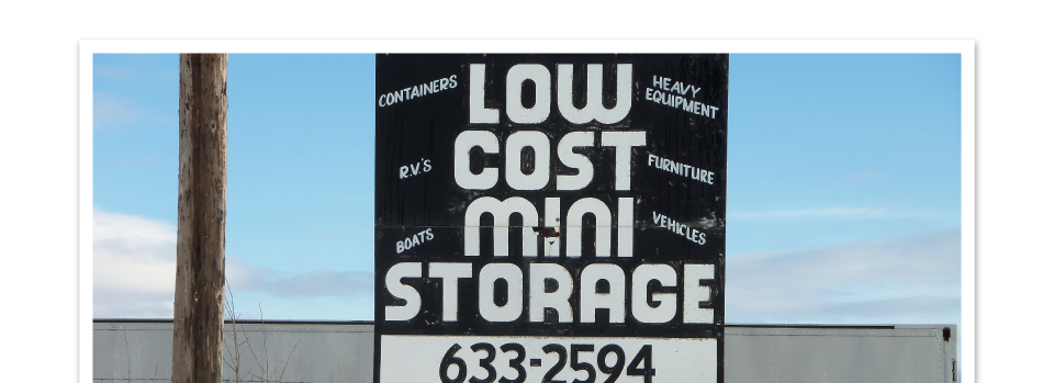 Low Cost Mini Storage Sign | Low Cost Mini Storage: Convenient Storage Facilities in Whitehorse